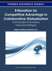 E-Novation for Competitive Advantage in Collaborative Globalization - Technologies for Emerging E-Business Strategies ebook by David R. Low,Hugh M. Pattinson