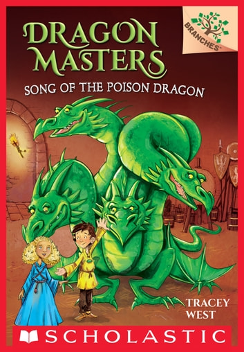 Song of the Poison Dragon: A Branches Book (Dragon Masters #5) ebook by Tracey West