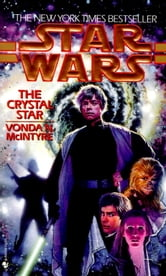 The Crystal Star: Star Wars Legends ebook by Vonda McIntyre