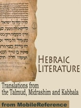Hebraic Literature: Translations From The Talmud, Midrashim And Kabbala (Mobi Classics) ebook by Various