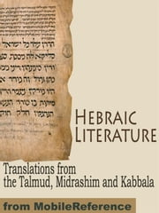 Hebraic Literature: Translations From The Talmud, Midrashim And Kabbala (Mobi Classics) ebook by Kobo.Web.Store.Products.Fields.ContributorFieldViewModel