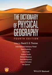 The Dictionary of Physical Geography ebook by David S. G. Thomas