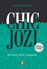 Chic Jozi - The Savvy Style Companion ebook by Nikki Temkin