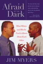 Afraid of the Dark ebook by Jim Myers,Jesse Jackson
