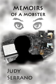 Memoirs of a Mobster ebook by Judy Serrano