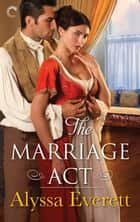 The Marriage Act ebook by Alyssa Everett