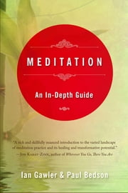 Meditation - An In-Depth Guide ebook by Ian Gawler,Paul Bedson