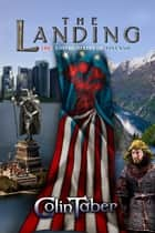The United States of Vinland: The Landing ebook by Colin Taber