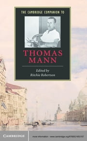 The Cambridge Companion to Thomas Mann ebook by Ritchie Robertson