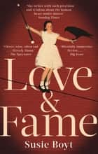 Love & Fame ebook by Susie Boyt