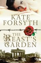 The Beast's Garden ebook by