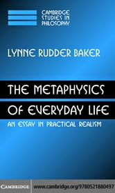 The Metaphysics of Everyday Life ebook by Baker,Lynne Rudder
