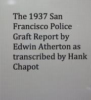 The 1937 San Francisco Police Graft Report by Edwin Atherton ebook by Hank Chapot