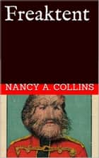 Freaktent ebook by Nancy A. Collins