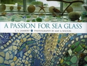 A Passion for Sea Glass ebook by C. S. Lambert