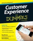 Customer Experience For Dummies ebook by Roy Barnes, Bob Kelleher
