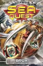 Sea Quest: Brux the Tusked Terror - Book 18 ebook by Adam Blade