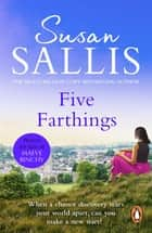 Five Farthings - A wonderful, heart-warming and utterly involving novel set in the West Country from bestselling author Susan Sallis ebook by