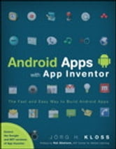Android Apps with App Inventor - The Fast and Easy Way to Build Android Apps ebook by Jörg H. Kloss