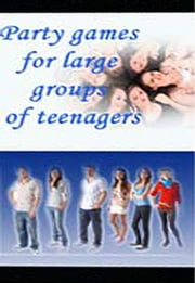 Party games for large groups of teenagers ebook by James Pond