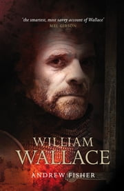William Wallace ebook by Andrew Fisher
