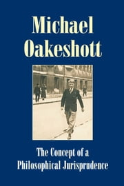 The Concept of a Philosophical Jurisprudence - Essays and Reviews 192651 ebook by Michael Oakeshott