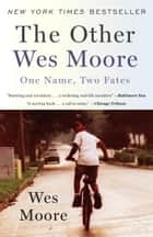 The Other Wes Moore - One Name, Two Fates ebook by Wes Moore