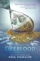 Lifeblood ebook by Gena Showalter