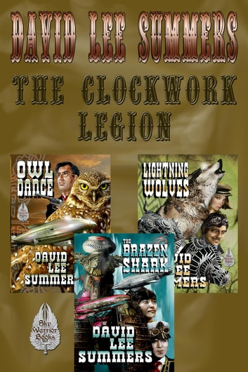 The Clockwork Legion - Clockwork Legion, #1 ebook by David Lee Summers