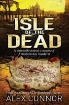 Isle of the Dead ebook by Alex Connor