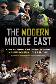 The Modern Middle East, Third Edition - A Political History since the First World War ebook by Mehran Kamrava