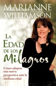 La Edad de los Milagros ebook by Marianne Williamson