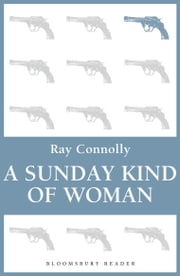 A Sunday Kind of Woman ebook by Ray Connolly