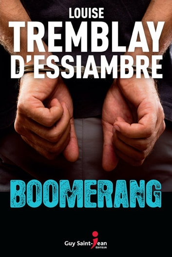 Boomerang eBook by Louise Tremblay d'Essiambre