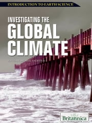 Investigating the Global Climate ebook by Britannica Educational Publishing,Anderson,Michael