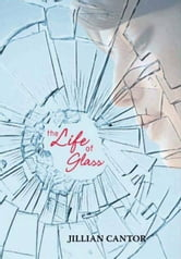 The Life of Glass ebook by Jillian Cantor