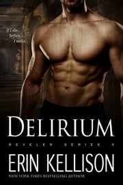 Delirium - Reveler Series 6 ebook by Erin Kellison