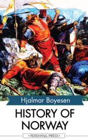 History of Norway ebook by Hjalmar Boyesen