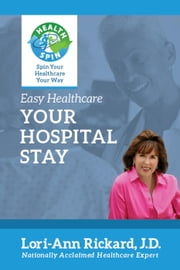 Your Hospital Stay - Easy Healthcare, #3 ebook by Lori-Ann Rickard
