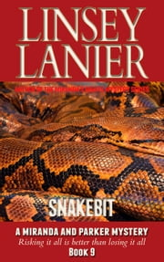 Snakebit - A Miranda and Parker Mystery, #9 ebook by Linsey Lanier