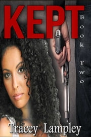 Kept: Book Two ebook by Tracey Lampley
