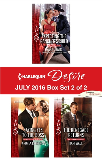 Harlequin Desire July 2016 - Box Set 2 of 2 - An Anthology ebook by Sara Orwig,Andrea Laurence,Dani Wade
