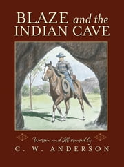 Blaze and the Indian Cave ebook by C.W. Anderson