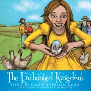 The Enchanted Kingdom ebook by Karen Sherman-Lavin
