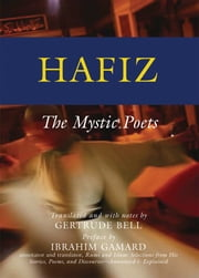 Hafiz - The Mystic Poets ebook by Gertrude Bell,Ibrahim Gamard