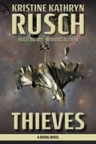 Thieves - A Diving Novel ebook by Kristine Kathryn Rusch
