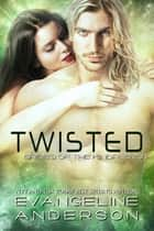 Twisted... Book 23 in the Brides of the Kindred Series ebook by Evangeline Anderson