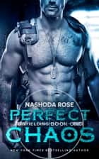 Perfect Chaos ebook by Nashoda Rose