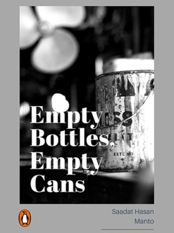 Empty Bottles, Empty Cans - (Penguin Petit) ebook by Saadat Hasan Manto