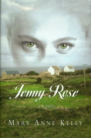 Jenny Rose ebook by Mary Anne Kelly